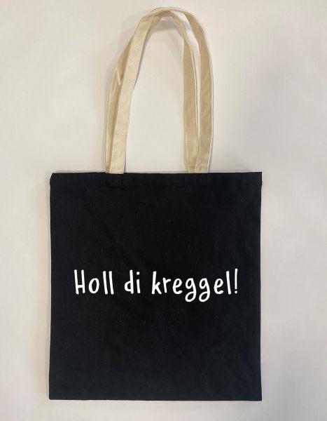 Holl di kreggel! 2 | Baumwoll Tasche | Einkaufstasche